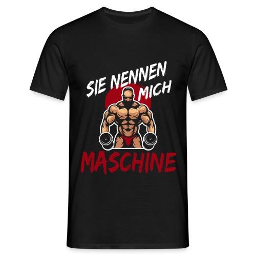 Sie nennen mich Maschine - Männer T-Shirt