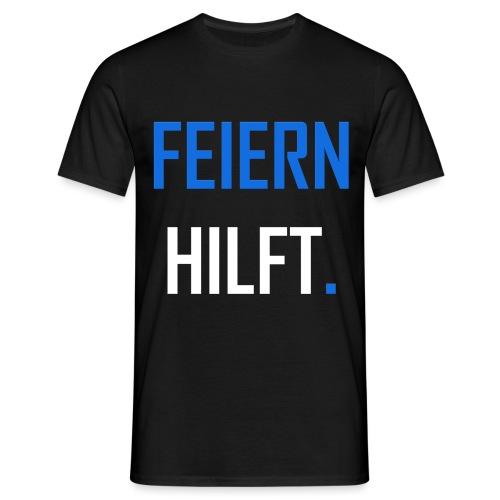 Feiern hilft - Männer T-Shirt