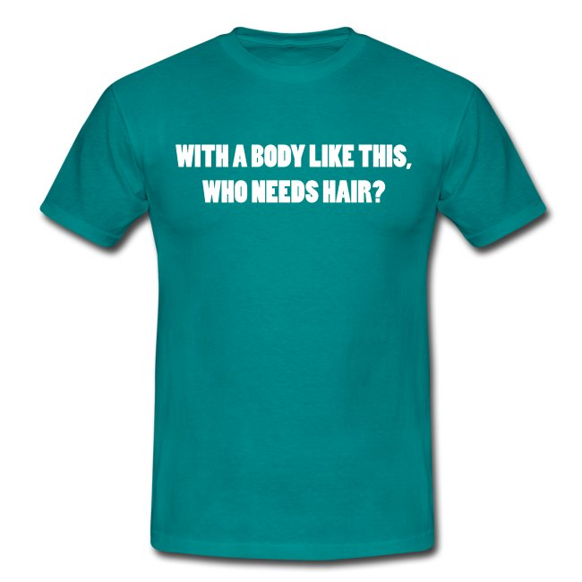 a body like this - Spruch T-shirt