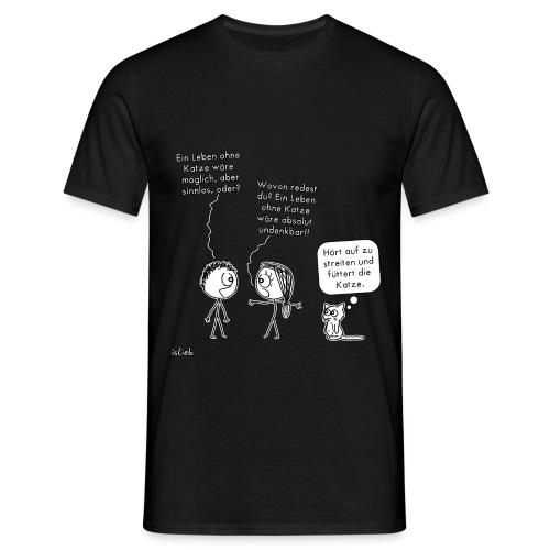 Ohne Katze - Männer T-Shirt