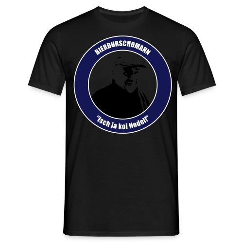 bierdurschdshirt 1 hodel kopie - Männer T-Shirt