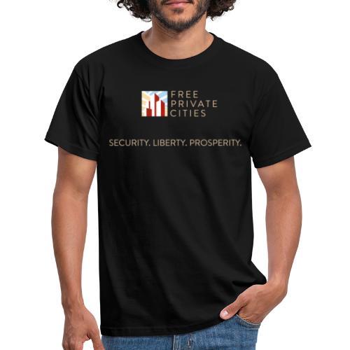 Security. Liberty. Prosperity. - Men's T-Shirt