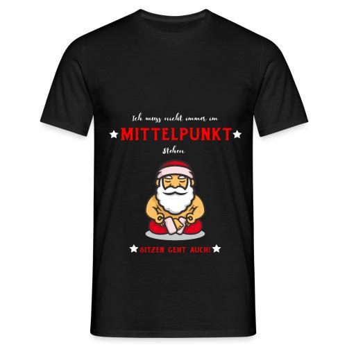 Ich muss nicht immer im Mittelpunkt stehen Design - Männer T-Shirt