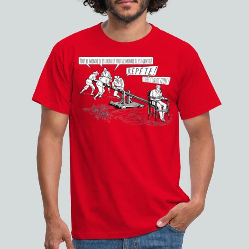 Toute le monde il est gentil ! - T-shirt Homme