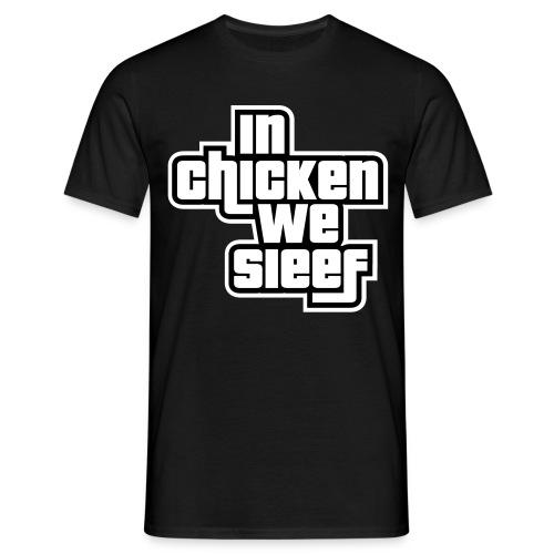 In Chicken We Sieef 1 - Männer T-Shirt