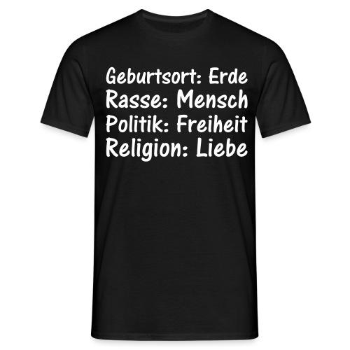 Geburtsort Rasse Politik Religion - Männer T-Shirt