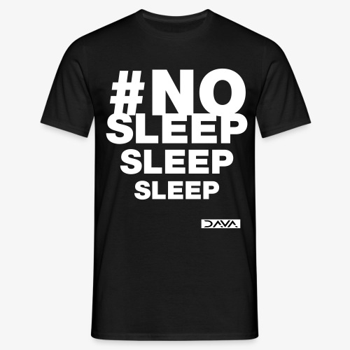 No sleep - white - Men's T-Shirt