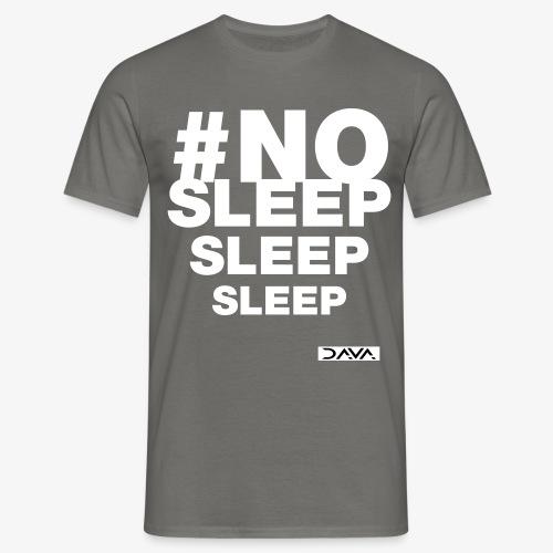 No sleep - white - Men's T-Shirt