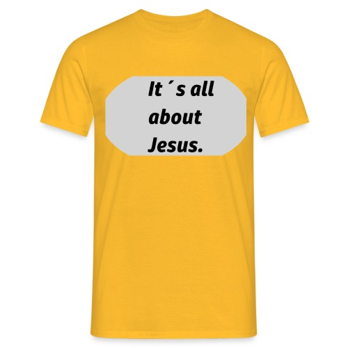 Its all about Jesus - Männer T-Shirt