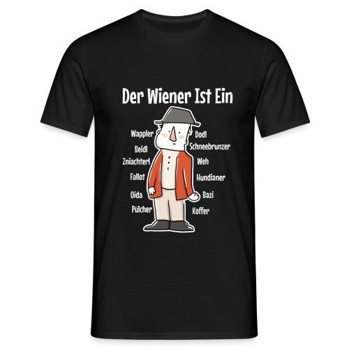 Der Wiener ist ein Geschenk für Wiener - Männer T-Shirt