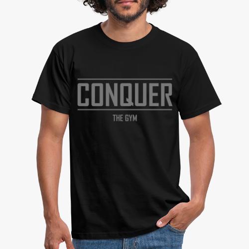 Erobere das Gymnasium....ähhh Fitnessstudio - Männer T-Shirt