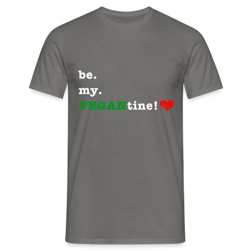 be my VEGANtine - white - Men's T-Shirt