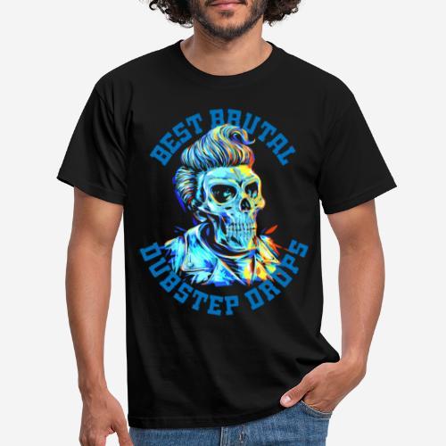 brutale Dubstep-Tropfen - Männer T-Shirt