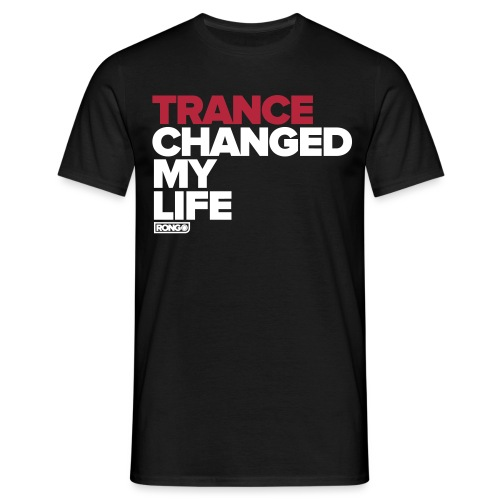 Trance Changed My Life - Men's T-Shirt