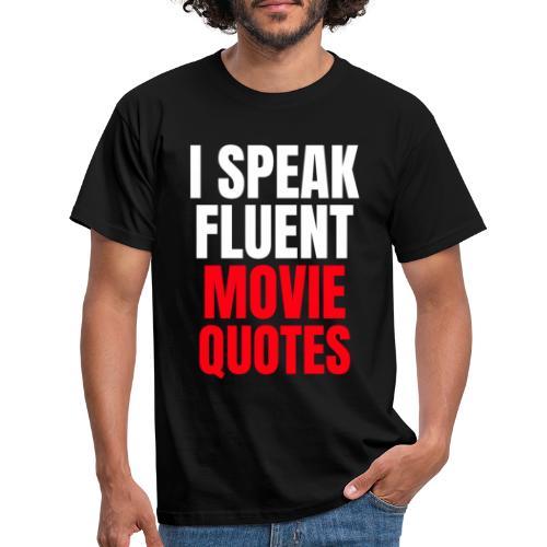 I Speak Fluent Movie Quotes - Männer T-Shirt