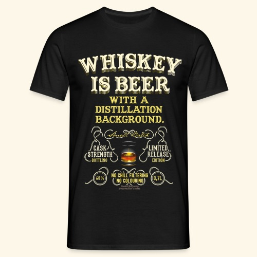 Whiskey Is Beer - Männer T-Shirt