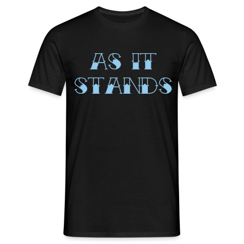 As It Stands no background copy png - Men's T-Shirt