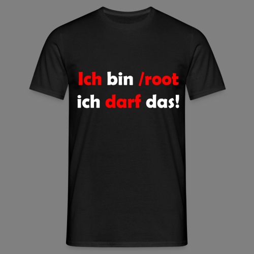 Ich bin root - Männer T-Shirt