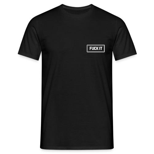 Fuck it - Camiseta hombre