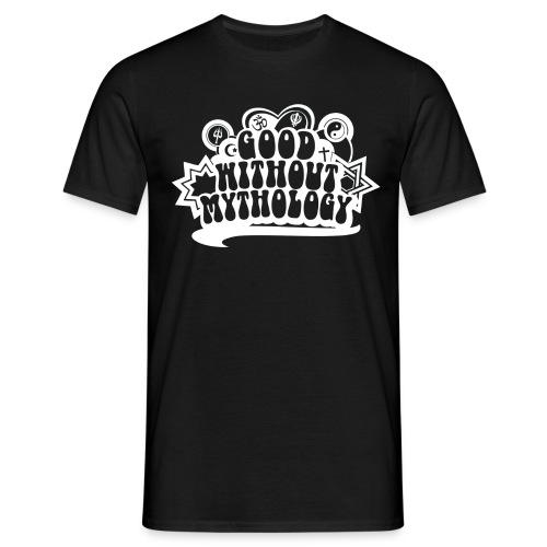 GOOD WITHOUT MYTHOLOGY - Men's T-Shirt
