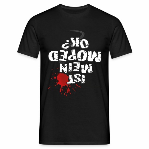 Ist mein Moped ok? (weißer Text) - Men's T-Shirt