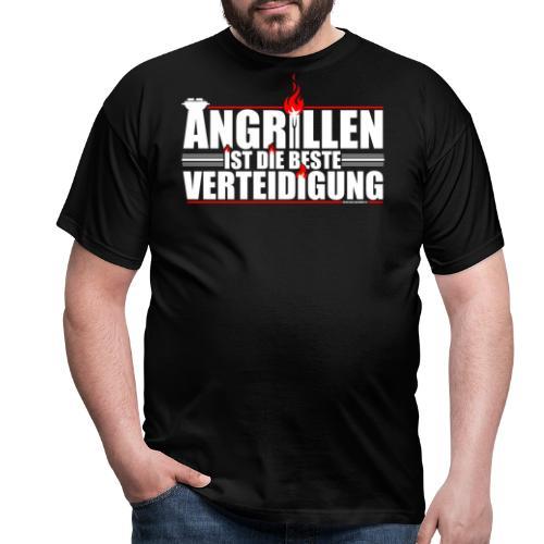 ANGRILLEN IST DIE BESTE VERTEIDIGUNG! - Männer T-Shirt