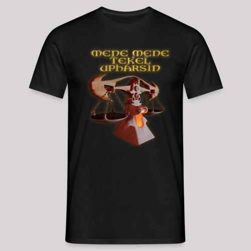 Mene Mene Tekel Upharsin - Mannen T-shirt
