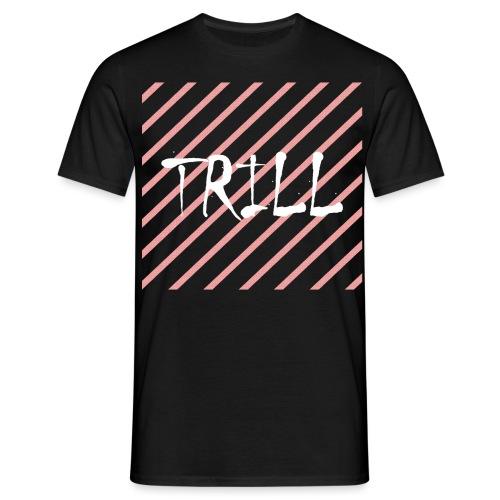 TRILL - Männer T-Shirt