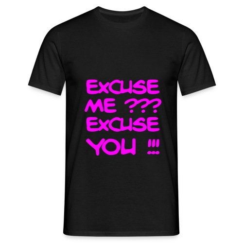 excuse me you - Men's T-Shirt