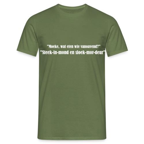 Sloek mor deur - Mannen T-shirt