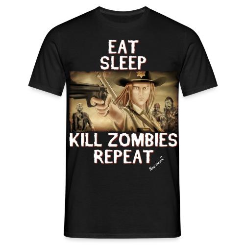 Eat Sleep Kill Zombies - Men's T-Shirt