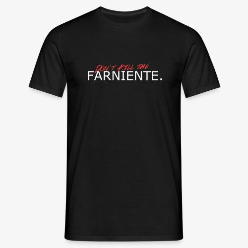 Farniente.DontKill - Männer T-Shirt