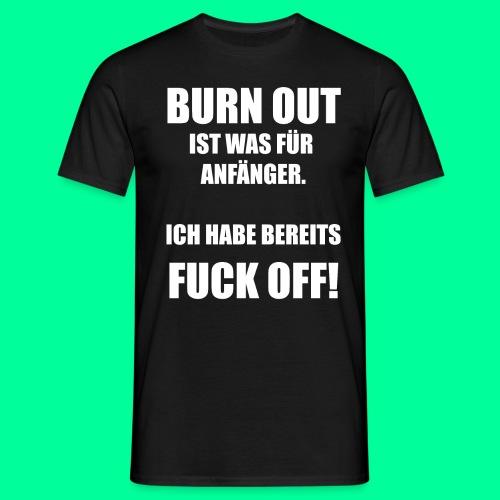 Arbeitsspruch - Männer T-Shirt