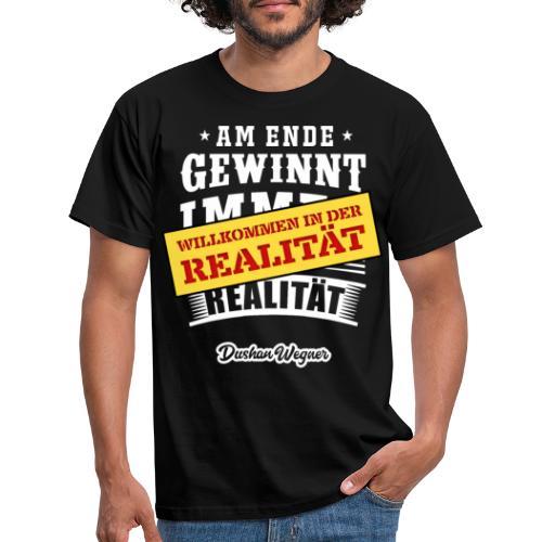 Willkommen in der Realität - Männer T-Shirt
