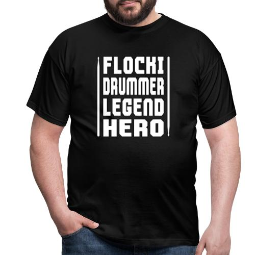 Flocki Drummer Legend Hero - Männer T-Shirt