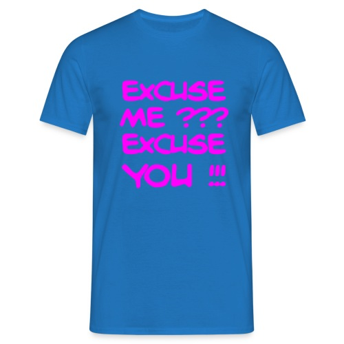 excuse me you - Men's T-Shirt
