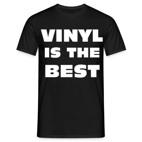 VINYL IS THE BEST - Men's T-Shirt
