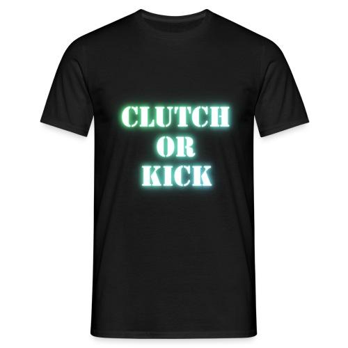 Clutch Or Kick - Männer T-Shirt