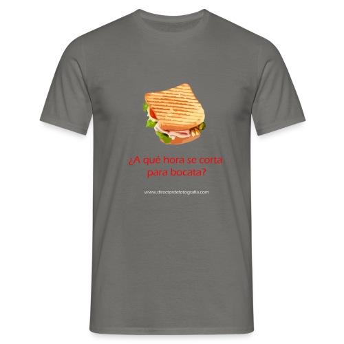 a que hora se corta para bocata - Camiseta hombre