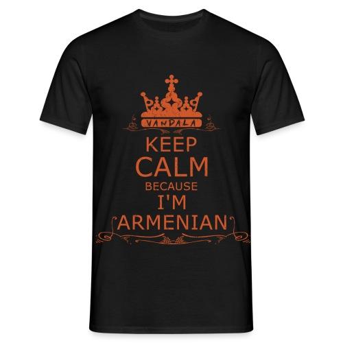 KEEP CALM BECAUSE IM ARMENIAN - Männer T-Shirt
