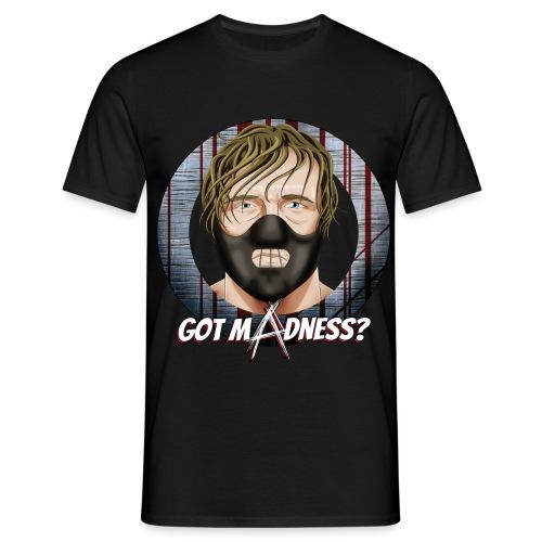 Got Madness - Men's T-Shirt