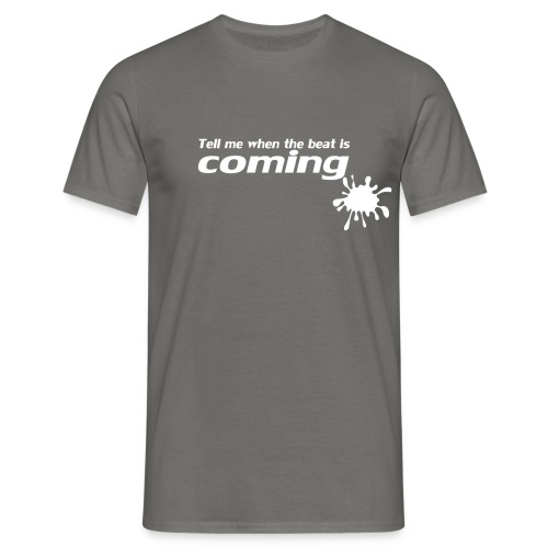 Tell me when - Men's T-Shirt