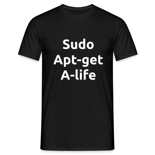 sudo apt get a life white png - Men's T-Shirt