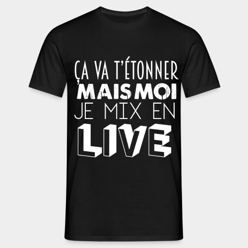 je mix en live - T-shirt Homme