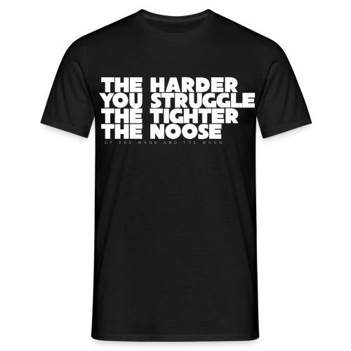 The Harder You Struggle - Men's T-Shirt