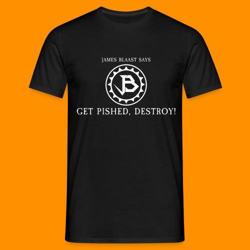 get pished destroy png - Men's T-Shirt