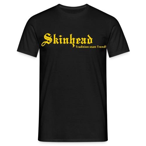 Skinhead Tradition statt Trend! - Männer T-Shirt