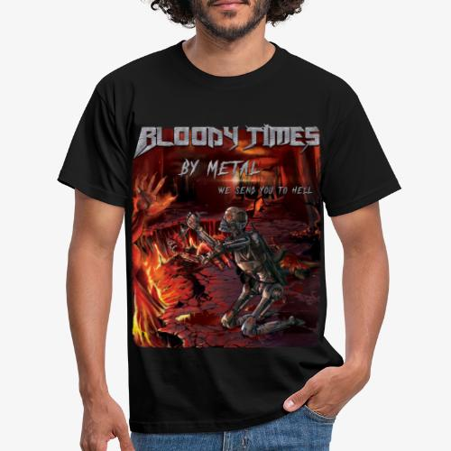 By Metal, We Send You To Hell - Men's T-Shirt