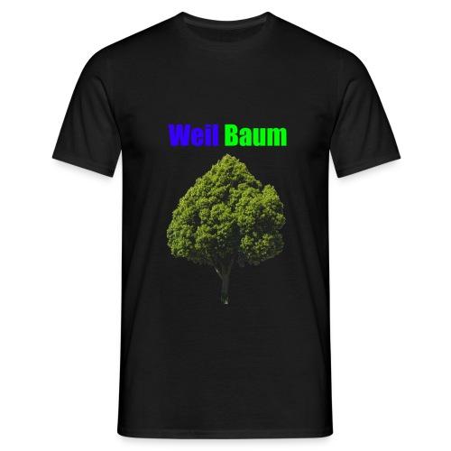 Weil Baum - Männer T-Shirt