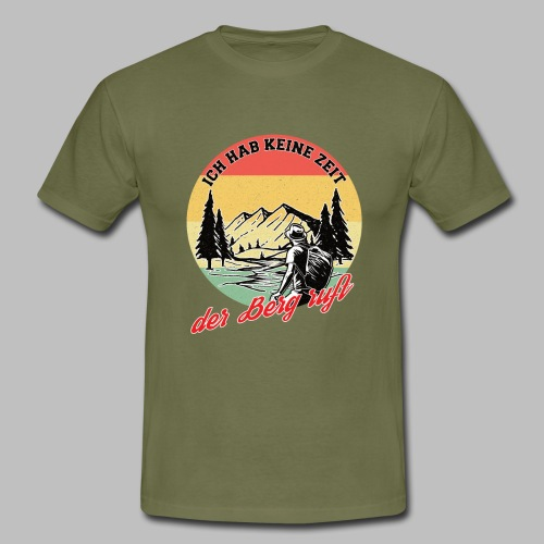Der Berg ruft Bergsteiger Wanderer Rentner Natur - Männer T-Shirt